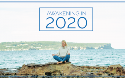 How to awaken in 2020 and live the life you want